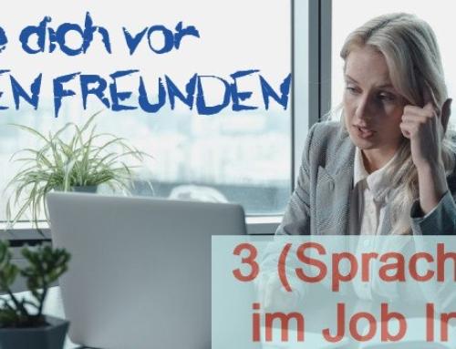 Hüte dich vor Falschen Freunden: 3 (Sprach) Fallen im Job Interview