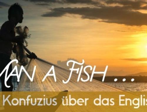 """""""Gebe einem Mann einen Fisch"""": Was Konfuzius über Englischlernen zu sagen hat"""