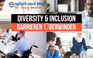 Diversity and Inclusion Diversität und Inklusion Barrieren überwinden