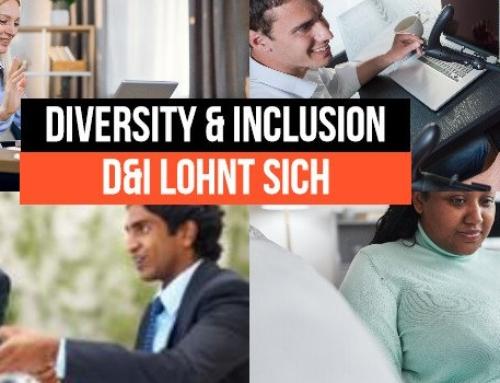Diversity & Inclusion: Teil 2 – D&I lohnt sich!